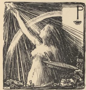 """The initial letter """"P"""" is capitalized and positioned in the upper right corner of the square pictorial ornament. Beneath the initial letter """"P"""" is a small butterfly with open wings. In the foreground, a naked woman with long straight hair stands in three- quarter profile, facing left. The woman is holding an artist's palette with her left hand. Her right hand, which extends in a diagonal up to the top left corner, holds a small paint brush. It is illuminated and shines diagonal rays of light down throughout the background of the ornament. An arch of light is also depicted starting from the bottom left corner of the ornament moving towards the initial letter """"P"""" in the upper right corner. Beneath the woman there are small poppies (blooms and pods) lining the base and lower right side of the ornament. The initials """"CR"""" are in black capitals on a white rectangle in the bottom left corner."""