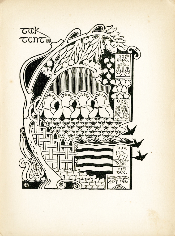 """In the top left corner of the page is the hand-lettered title, """"Tak Tent,"""" split between two lines. The leg of the """"k"""" reaches down towards the rest of the image and ends in a spiral. A large tree begins in the bottom left corner of the image, and extends up past the top left corner before curving and reaching the top right corner. The top branch of the tree has stylized leaves, and a number of round fruits. The background of the image is filled with various patterns, some made up of lines of varying thickness, and some made up of various shapes. These represent, in ascending order: bones, fields and fences, hay stacks, sky and a tree. On the right side of the image are four boxes: the first reads """"22nd Sept."""" and depicts two scales; the second reads """"Oct."""" and depicts a scorpion; the third reads """"Nov."""" and depicts a person with a bow and arrow; and the fourth reads """"21st Dec."""" and depicts the head of a ram. Behind the trunk of the tree, a woven fence is outlined in black ink, with five birds filled with black ink. Four more birds are flying in a straight line towards the right of the image, and three birds can be seen extending out of the image in between the two middle boxes. Helen Hay's artist's mark appears in the lower left corner. The image is vertically displayed."""