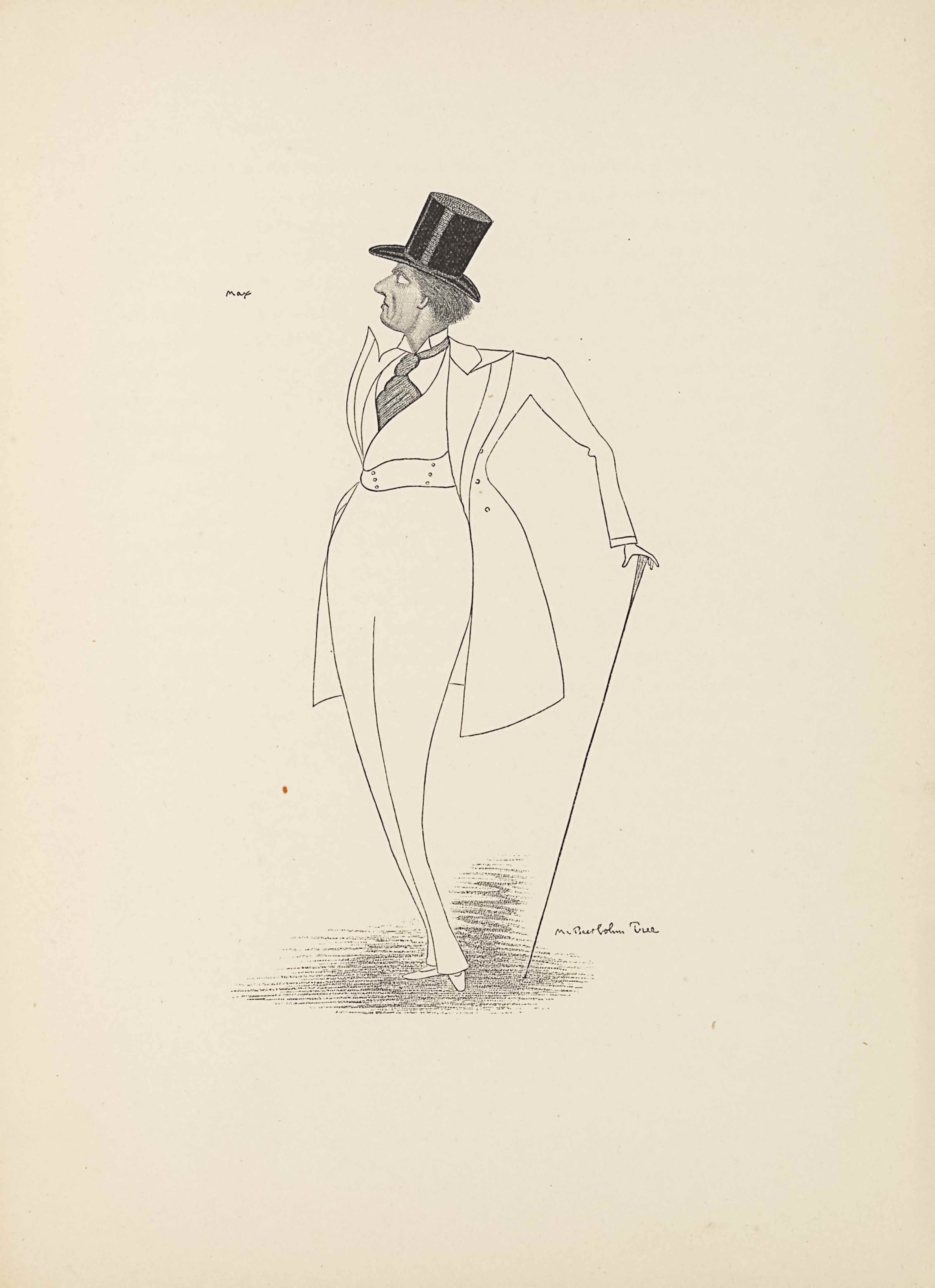 """This wood engraving of a drawing is borderless and in portrait orientation. A full-length caricature of a man stands centrally, with no background or setting. The man is turned slightly to the left of the page, but his head is turned even further to the left, showing the profile of his face. He is wearing pointed-toe shoes and plain pants. His legs are long and his upper body is short. His legs are thin at the ankle and grow wide at the hips. On top he is wearing a collared shirt with a large, dark tie and a vest over top both of those pieces. At the waist the vest has three rows of two buttons that are lined up vertically. He also wears a long open overcoat, which is tailored in at the waist and has three buttons. The coat has a large collar and tight sleeves. The man's left arm is lifted up and out at his waist and holding a walking cane leaned diagonally up to the right from the ground into his hand. The man's right arm is pulled behind his back and not visible. The face in profile shows the man frowning with a chin tilted slightly up to the left side of the page. His brows are furrowed. His hair is short and he wears a large black top hat taller than his head. At the man's feet is slight shading in a circular area. To the left of the page, at the height of the man's nose, is the text """"Max,"""" which is the artist's first name. To the right of the cane in the bottom right corner of the image is the text: """"Mr. Beerbohm Tree""""."""