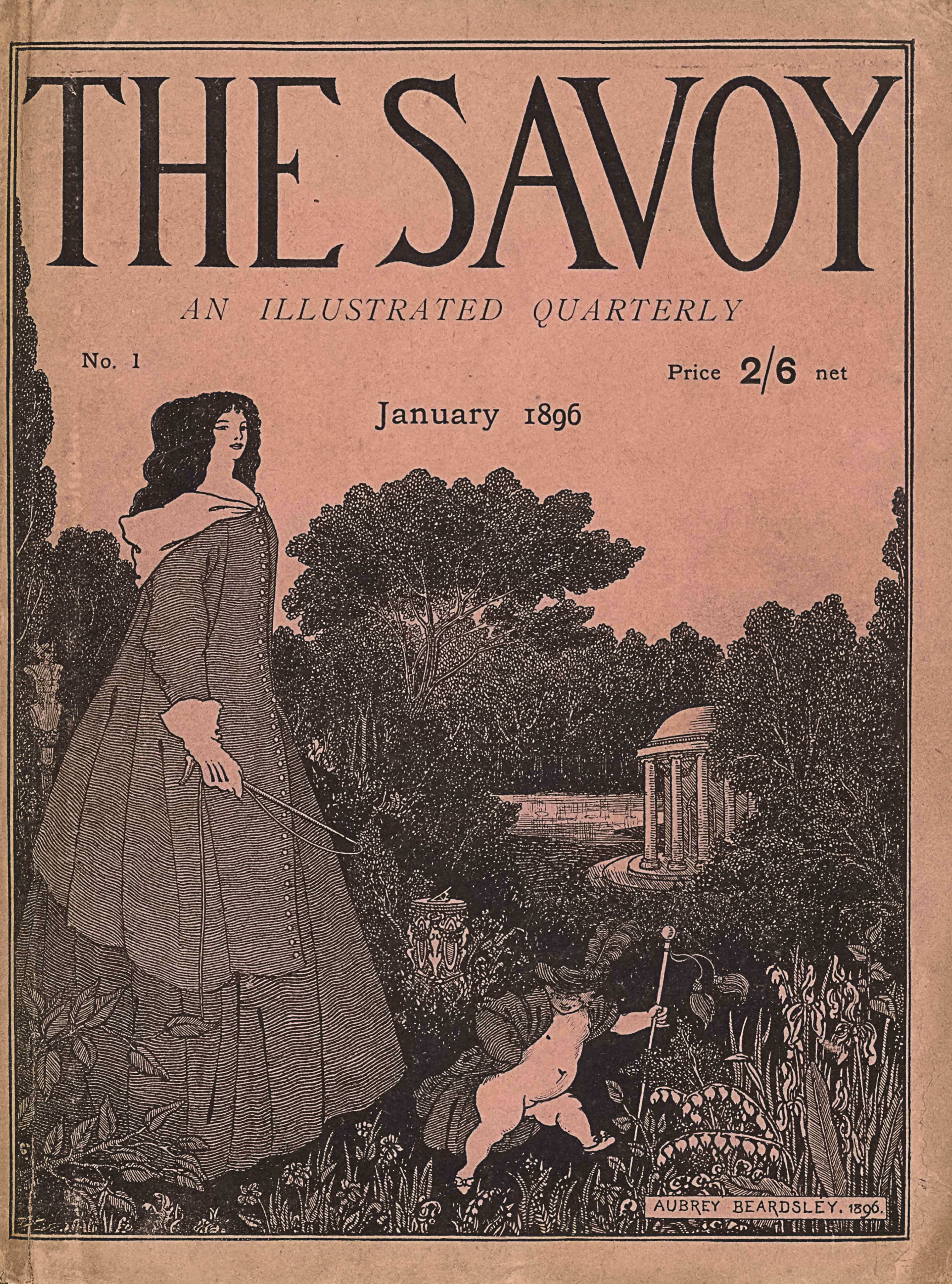 "The cover image, in portrait orientation, combines a line-block reproduction of a pen-and-ink design with letterpress. The title: ""THE SAVOY"" [caps] appears in the top quarter of the page, with the text ""AN ILLUSTRATED QUARTERLY"" [caps, italics] centered below. One row down the text ""No. 1"" is aligned on the left side, with the text ""Price 2/6 net"" in the same line but aligned to the right. Centered in the line below is the text ""January 1896."" A tall woman stands in the bottom left foreground, rising up two-thirds of the page to meet the bottom of the title. She is turned to the right and her face appears in two-thirds profile. She is dressed in a full-length gown with horizontal stripes and an overcoat with buttons of the same material on top. She has a white hood attached to her overcoat and dark voluminous hair worn down around her face. In her white-gloved hand is a riding crop at rest. In the central foreground a putto, or young cherub-like boy, appears naked apart from a striped overcoat, plumed hat, and bowed slippers. He is turned to the right with a hand on his hip and his other hand holding a tasseled staff that is taller than he is. Flowers and plants grow up along the bottom edge of the page in the foremost ground. A herm or male statue body stands to the left and in the background of the woman. An ornamented sundial sits in the mid-ground behind the putto. A tree protrudes taller than the rest of the forest in the central background. A pond is just in front of the forest in the mid-ground, with a Stowe rotunda emerging halfway behind trees to the right of the pond. The signature ""AUBREY BEARDSLEY, 1896."" [caps] appears in the bottom right corner of the page, within a rectangular box. The page is surrounded by a double-lined rectangle."
