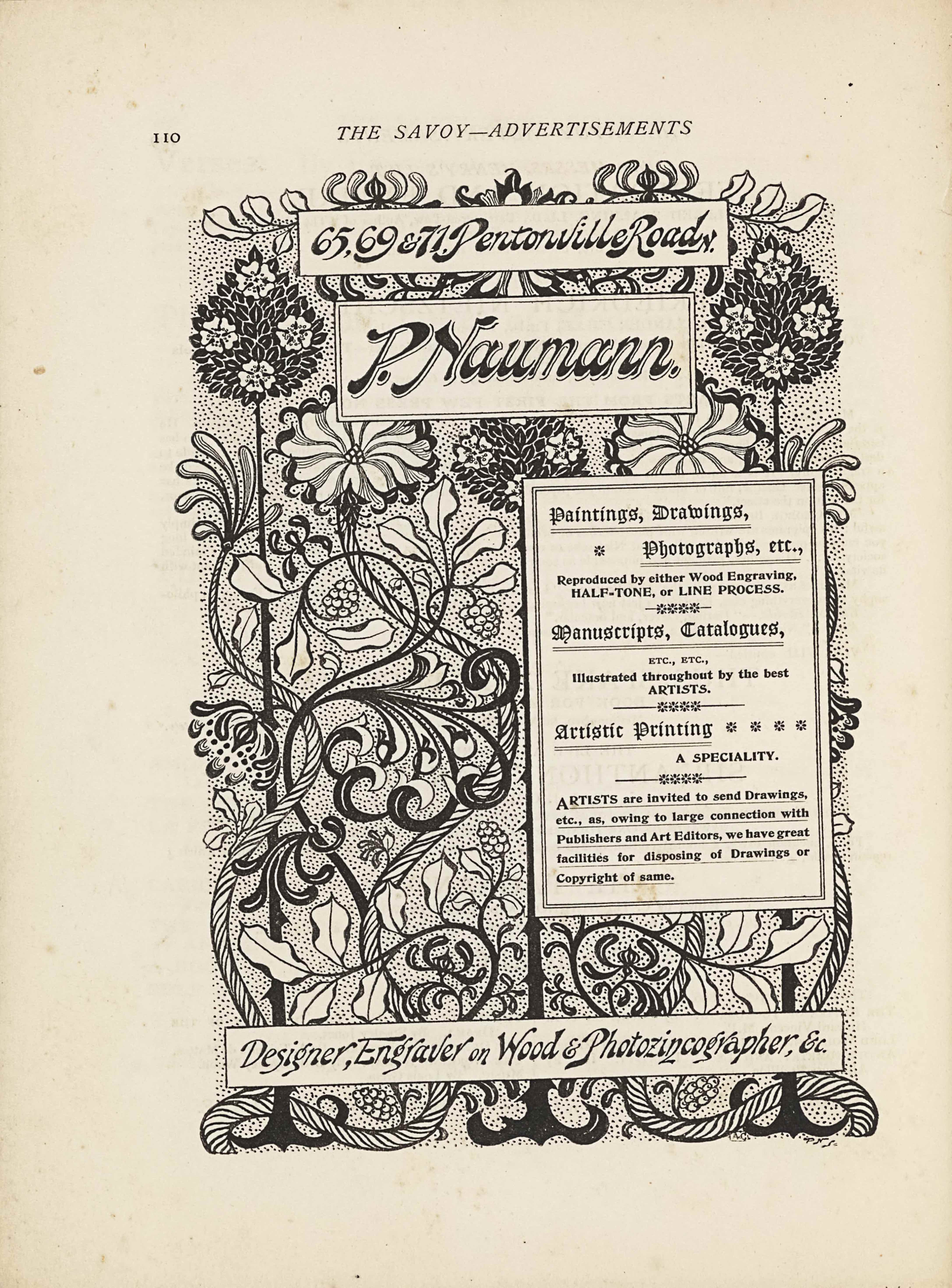 """The image is in portrait orientation. The image is an advertisement for Paul Naumann's services and shows four boxes of textual publishing information with a floral design behind the boxes. At the bottom edge of the page are the roots of the flowers that extend up to the top edge. There are three roots based at the bottom edge. The roots are evenly spaced out across the width of the page. The roots appear as curled horizontal lines cut through in the middle with straight vertical lines. The roots and flower stalks are all dark coloured. Around the roots at the bottom edge is a looping piece of vine that looks like rope. The vines then extend up vertically and wrap around the two exterior flowers all the way up the page. There is a bunch of berries in the middle two spaces between the flower stalks. Slightly up the page from the bottom edge is a long rectangular text box. In the single-edge box is the text: """"Designer, Engraver on Wood & Photozincographer, &c."""" The text is italicized and black on a white background. Above the box in the background is the flower stalks and vines, with two branches of leaves extending out horizontally. Slightly above and only on the right half of the page is another text box. This box is tall and rectangular, with a double-edged border. The box contains the text: """"Paintings, Drawings, // Photographs, etc., // Reproduced by either Wood Engraving, // HALF-TONE, [caps] or LINE PROCESS. [caps] // Manuscripts, Catalogues, // ETC., ETC., // Illustrated throughout by the best // ARTISTS. [caps] // Artistic Printing // A SPECIALTY. [caps] // ARTISTS [caps] are invited to send Drawings, // etc., as, owing to large connection with // Publishers and Art Editors, we have great // facilities for disposing of Drawings or // Copyright of same."""" Just above this text box is where the flowers bloom out from their stalks. The three flowers from the dark roots are dark ovals of leaves with four white daffodil flowers evenly populated. The two flowers from """