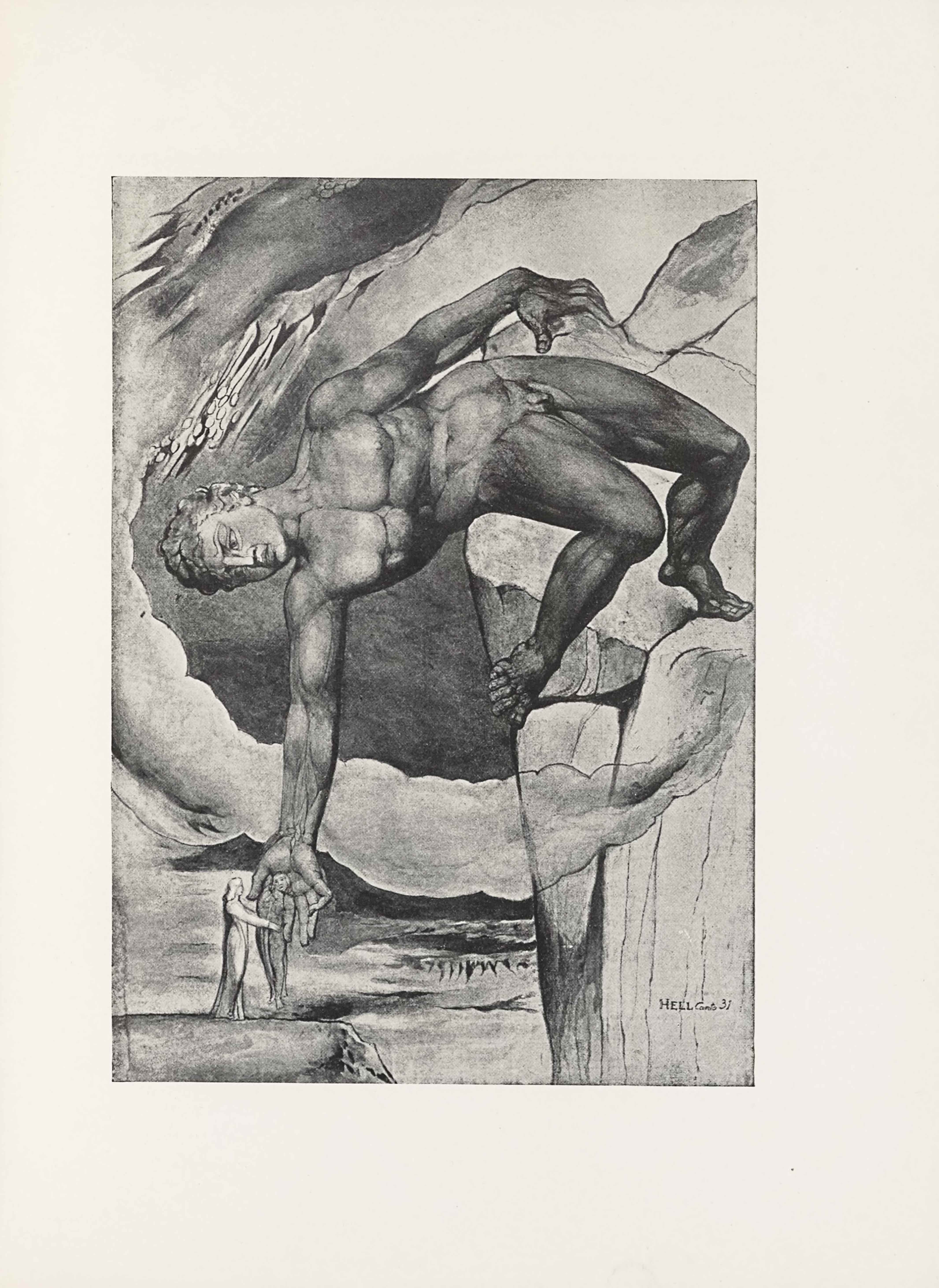 "The half-tone reproduction of a water-colour by William Blake is in portrait                  orientation and is an illustration of a scene in Dante's Inferno. The image shows                  the classical Giant, Anteus in Hell, leaning backwards in an impossibly balanced                  posture on one toe, with one hand on a high rocky outcropping, reaching down to                  set a figure (Dante) down on a small ledge (the Verge of Cocytus) below, where                  another figure (Virgil) stands waiting. The naked giant fills the upper centre of                  the picture plane. In the foreground and the bottom left corner, the small rocky                  ledge appears just visible within the frame, extending out to almost the halfway                  point of the image width. Atop the small ledge stands a man facing to the right of                  the page and visible in profile, wearing a long robe, with his arms extended out                  in front, reaching toward the man being set down by the Giant (Dante). He appears                  resting in the gigantic hand of Antaeus. In the bottom right corner the tall rocky                  outcropping begins, extending to a third of the image width and nearly the                  entirety of its height. The outcropping has vertical lines drawn to show pieces of                  rock that are shifted out of line with the structure. Halfway up the height of the                  outcropping a stream of mist or cloud extends to the left of the page before                  looping up and back to the right side, leaving a semi-circle of cloud around the                  exterior of Giant. In the distance between the two rocky ledges lies a barren                  surface of land, with cracks delineating the flatness. The gigantic man takes up                  the rest of the space on the upper page. He has his left foot rested on the high                  rocky outcropping, with his right foot hanging off of the edge closest to the                  viewer. The rest of his body is leaned back horizontal to the ground. The man's                  upper body is twisted to extend his right arm down to hold the figure below. His                  chest faces the viewer and his left arm clings to a piece of rock on the top edge                  of the high outcropping. His head is turned to face down below him, and he has a                  crease between his eyebrows. He has slightly downturned lips, and his nose is                  scrunched up. He has short wavy hair. He is extremely muscular a. The sky behind                  the scene is dark, almost black and the semi-circle cloud cuts through with its                  light colouring. In the bottom right corner is the text: ""HELL [caps] Canto                  31"""