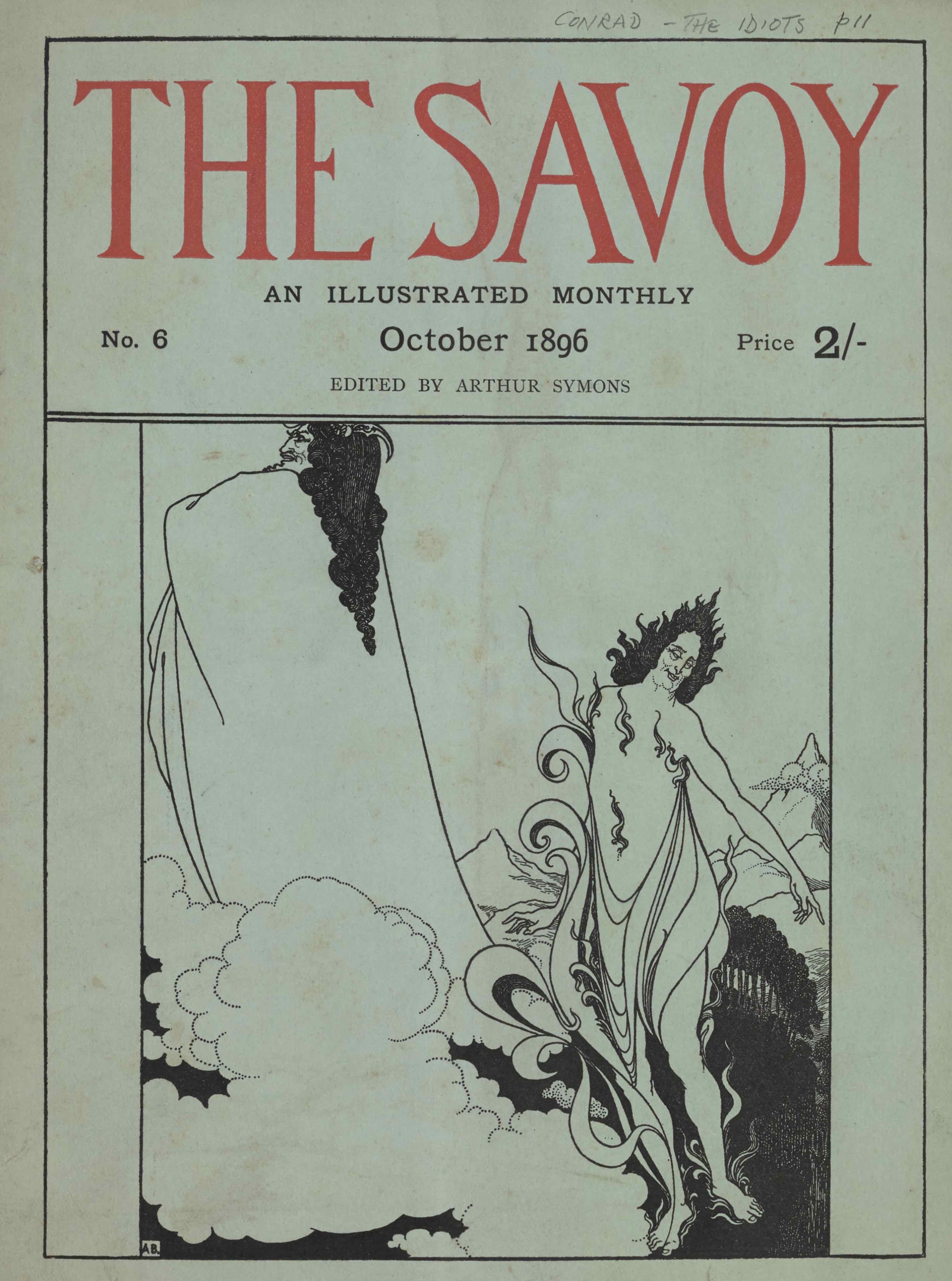 """The cover design, in portrait orientation, combines letterpress and a line-block reproduction of a pen-and-ink design by Aubrey Beardsley. The publishing information occupies the top third of the page, followed below by artwork. The page is divided into boxes. At the top, there is a rectangle taking up one-third of the page. Inside the rectangle is the text: """"THE SAVOY"""" [caps] in display type, comprising the top two-thirds of the box in height. Below that text, and centered, set in smaller font, appears: """"AN ILLUSTRATED MONTHLY"""" [caps]. In the line below that there is small text aligned to the left side that says: """"No. 6"""". In the same line, centred, is the text: """"October 1896"""". In the same line, right aligned, there is the text: """"Price 2/-"""". One line below and centered the letterpress reads: """"EDITED BY ARTHUR SYMONS"""" [caps]. The artwork below is of two supernatural figures floating above a landscape; they appear to be characters from Wagner's opera, Das Rheingold, Loge, the god of fire, and Wotan, king of the gods (compare Savoy volume 2 pa 193). .The supernatural figure in the foreground is on the right side of the page and takes up about half the framed space in height. Its bare feet rest on the bottom frame of the illustration. It floats just to the right of a cloud that occupies the centre bottom left of the picture frame. It is, facing towards the viewer, with its head turned left and its left arm pointing out to the right edge of the illustration. It is wearing a loose robe: the fabric wraps around its legs and across its midsection, pinned on both sides by the armpits. The robe is made out of draped fabric. Small flames spread across the figure's torso. One larger flame extends from the figure's right foot up to just past its right shoulder. The figure has black hair that is divided into smaller flame--like strands, which come to a point sticking directly up at the crown of its head. To the right behind the figure is a grove of trees, tightly packed and thick"""