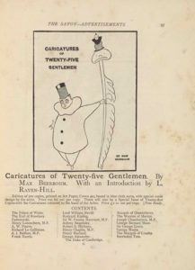 """The framed illustration, in portrait orientation, uses a line-block reproduction of Beerbohm's pen-and-ink design. """"CARICATURES OF TWENTY-FIVE GENTLEMEN"""" [caps] is hand-lettered in the top left of the image. """"BY MAX BEERBOHM"""" [caps], is hand-lettered in the bottom right corner in a comparatively smaller font. The illustration is of a Pierrot type figure in all white, wearing a three-buttoned coat with a ruff and a top hat. The figure is facing the viewer with his left hand outstretched; in it he holds a quill pen that is the height of the illustration. Atop the quill is a frowning cartoonish face, sporting a tall crinkled top hat to match the Pierrot's straight top hat. The Pierrot figure is a caricature of Max Beerbohm himself."""