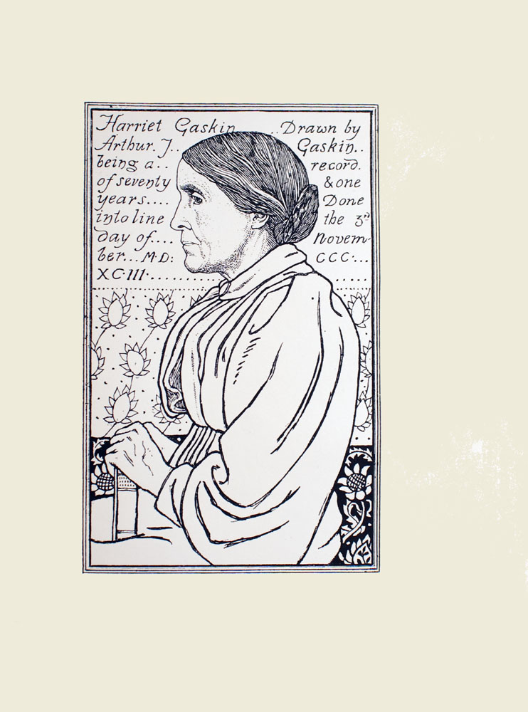Image is of an older woman shown in profile She is looking to the left She is wearing a light coloured dress it has a collar and long sleeves Her hair is tied back Her hands are resting on a book like object with its spine facing out The background has sunflowers on it There is an inscription that runs from the top of the image to 1 3 down It reads Harriet Gaskin Drawn by Arthur J Gaskin being a record of seventy one years Done into line the 3rd day of Novem ber M D CCC XC III Image is vertically displayed The image is triple ruled with thin black lines