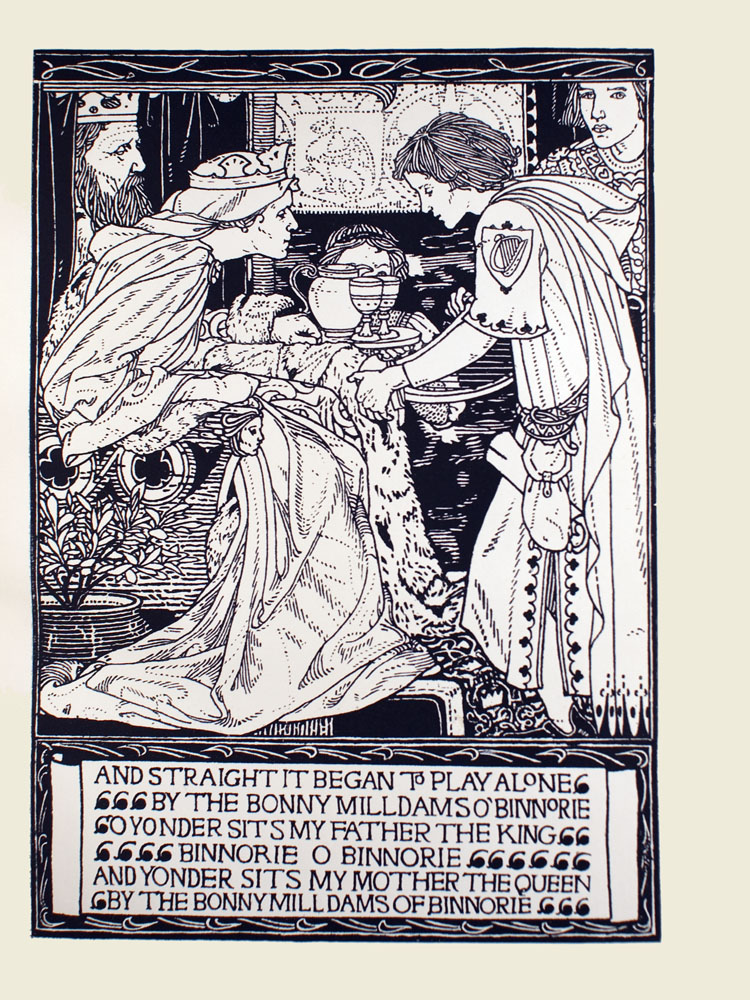 Image is a young man showing a harp to a queen He is wearing a cloak with a hood overtop a detailed robe There is a patch with a harp on the left sleeve of the robe The mans head is tilted downward Another young male figure with detailed robes can be seen in the background in ¾ face He has a rolled piece of paper and a bag affixed to a belt The woman is shown in profile wearing a circlet and a light coloured robe She is sitting in a throne to the left of the throne is a potted plant In the background behind her is a bearded king also shown in profile A kneeling figure holding a tray with two goblets and a pitcher is in the middle background The figures face is obscured by the glassware An inscription in a footer at the bottom of the page reads AND STRAIGHT IT BEGAN TO PLAY ALONE BY THE BONNY MILLDAMS O BINNORIE O YONDER SITS MY FATHER THE KING BINNORIE O BINNORIE AND YONDER SITS MY MOTHER THE QUEEN BY THE BONNY MILLDAMS OF BINNORIE Image is vertically displayed The footer and the top of the image both have a patterned frame The image has a thick black rule around the left and right side