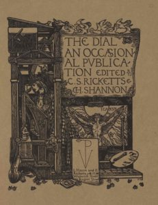 """The image is printed in black ink on buff coloured paper. It is centered in portrait orientation on the page. In the upper right region of the image, a large scroll or cartouche displaying the text """"The Dial: An Occasional Publication Edited by C.S. Ricketts and CH. Shannon"""" in large capital letters is positioned on a tall structure made from wooden cross beams. Ten white doves appear to be flying above in both directions to land on the top beam of the structure. Below the large scroll is a sheaf of roses and a labelled image of Icarus, naked , with his arms outstretched beside him to hold up his wings. Icarus is standing in front of the sun and is surrounded by flames and various scattered flowers. A framed box is below the Icarus iconography displaying a stylized monogram of the capital letters """"VP."""" The """"P,"""" runs down the centre of the """"V,"""" and has a leaf emerging from it on the left. Below the monogram is the publishing information: """"L. Hacon and CS Ricketts 52 Warwick Street Regent Street."""" The artist's initials """"CR"""" appear centered below the box, set within a book. To the right of this box is an artist's palette with one brush and a jar with two sprouting plants. In the upper left portion of the image, a sundial and a bell are displayed underneath the lectern-style roof of the structure on the left side, adjacent with the first two lines of text on the scroll. Below them is an open room built in the confines of the wooden cross beams. A woman with a crowned headpiece, long hair, and an ornamented robe, is standing in left profile in the open room. She appears to be leaning against a tall writing desk/prayer stand/ art desk, which is also depicted in profile. The woman's left arm is bent and rested on the desk and raised beneath her chin. Her right arm is rested up against the desk and she appears to be holding a quill pen with her right hand. The side of the desk contains artisanal instruments such as scissors and engravers. A small grotesque supports one of t"""